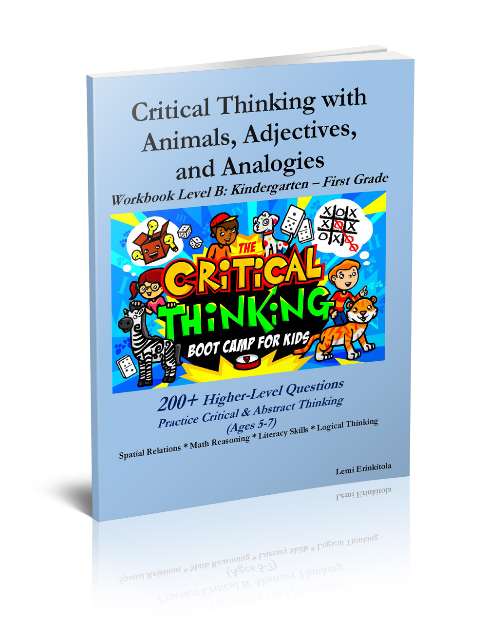 Workbooks developing spatial thinking workbook : Critical Thinking with Animals, Adjectives, and Analogies